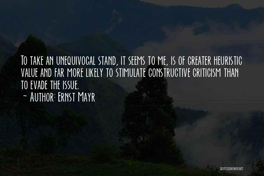 Constructive Criticism Quotes By Ernst Mayr