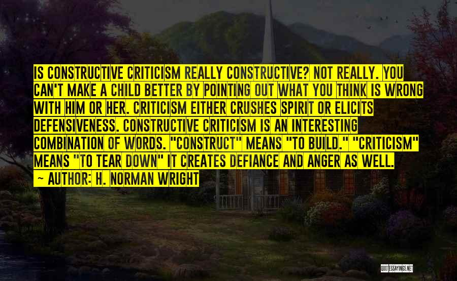 Constructive Criticism Quotes By H. Norman Wright