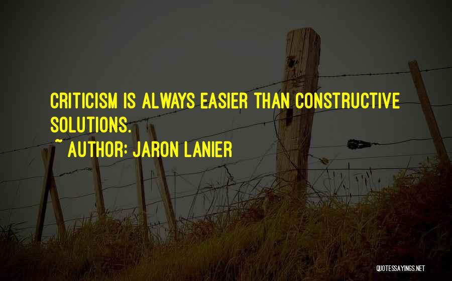Constructive Criticism Quotes By Jaron Lanier