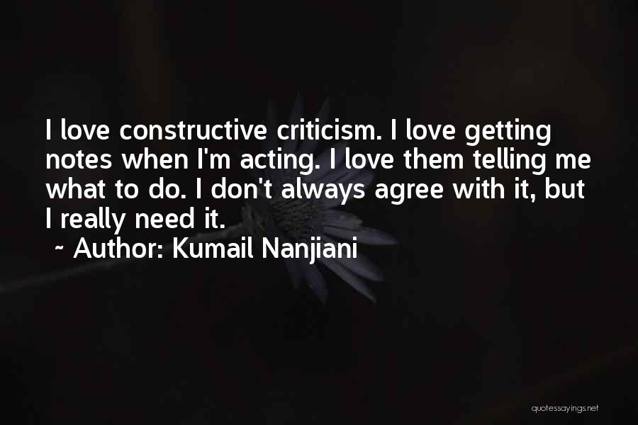 Constructive Criticism Quotes By Kumail Nanjiani