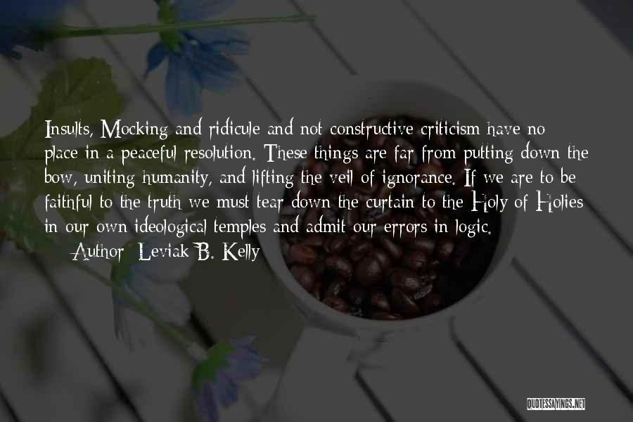 Constructive Criticism Quotes By Leviak B. Kelly
