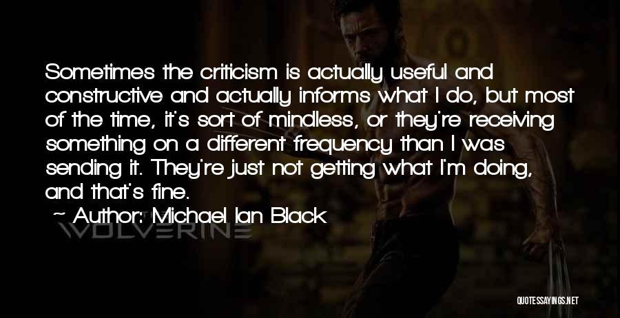 Constructive Criticism Quotes By Michael Ian Black
