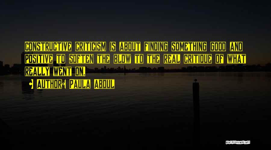 Constructive Criticism Quotes By Paula Abdul