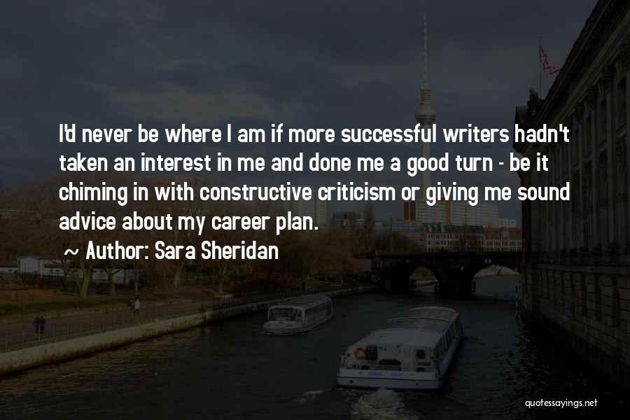 Constructive Criticism Quotes By Sara Sheridan