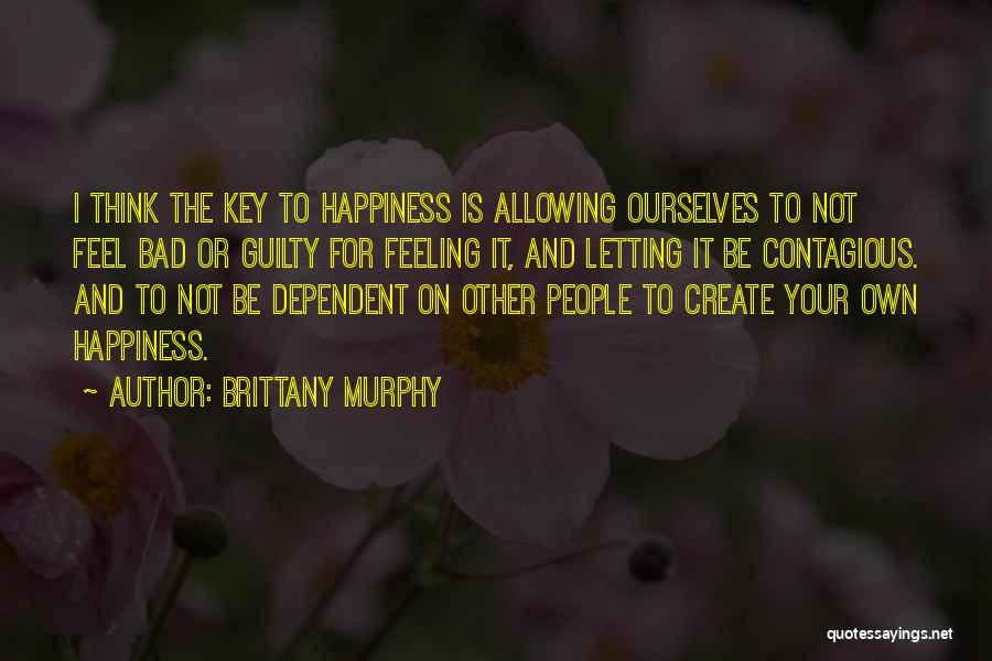 Contagious Happiness Quotes By Brittany Murphy
