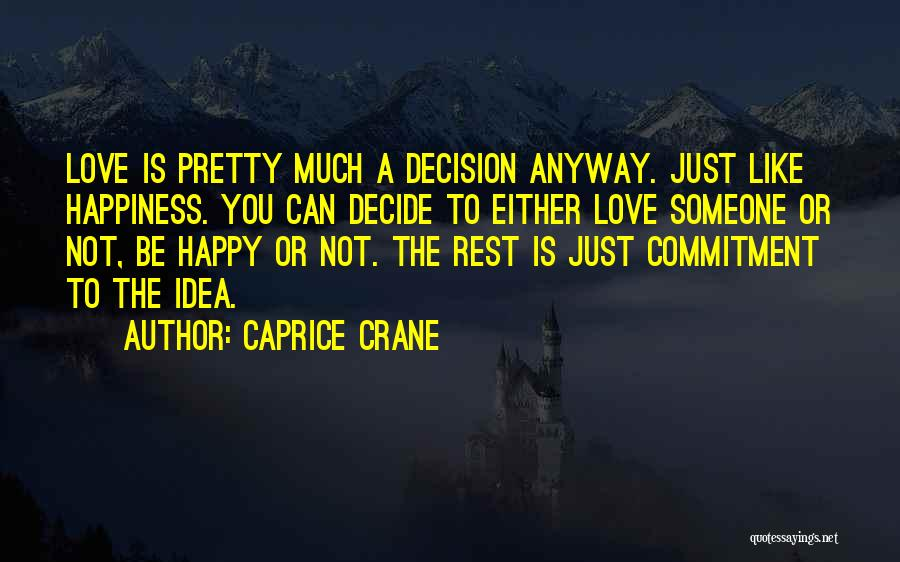 Contagious Happiness Quotes By Caprice Crane