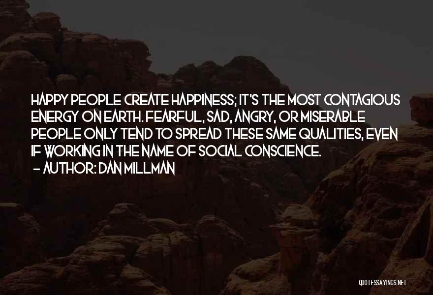 Contagious Happiness Quotes By Dan Millman