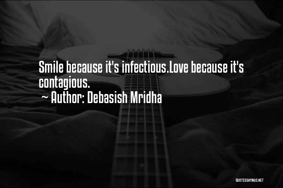 Contagious Happiness Quotes By Debasish Mridha