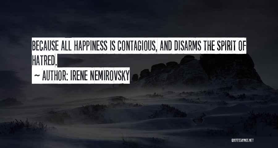 Contagious Happiness Quotes By Irene Nemirovsky