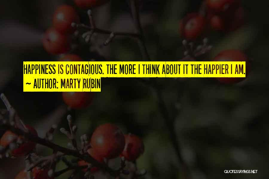 Contagious Happiness Quotes By Marty Rubin