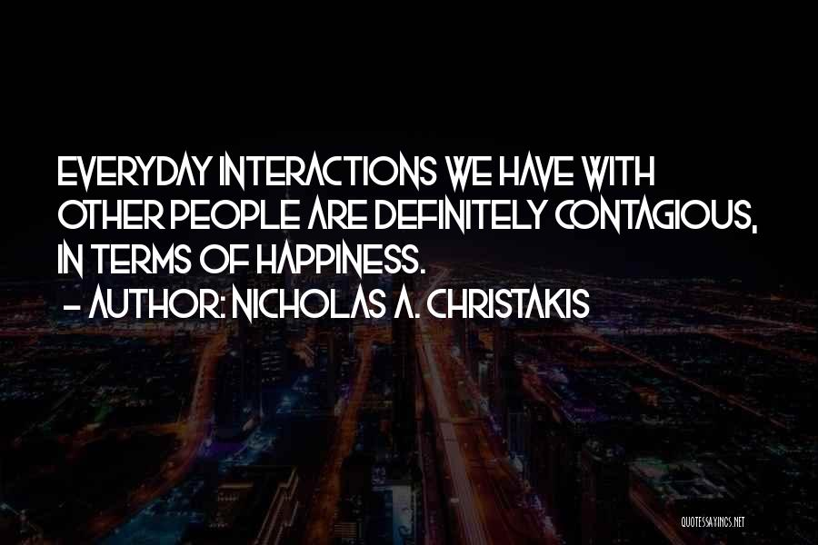 Contagious Happiness Quotes By Nicholas A. Christakis