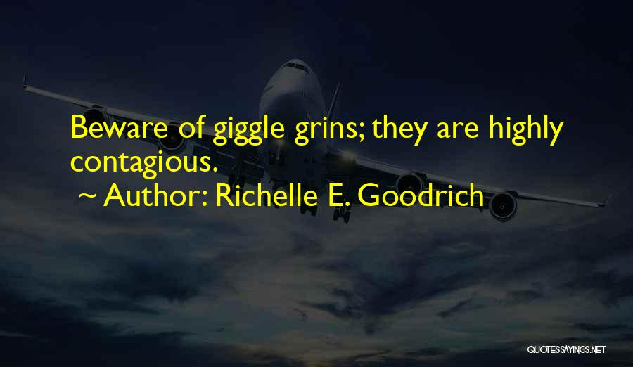 Contagious Happiness Quotes By Richelle E. Goodrich