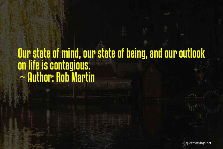 Contagious Happiness Quotes By Rob Martin