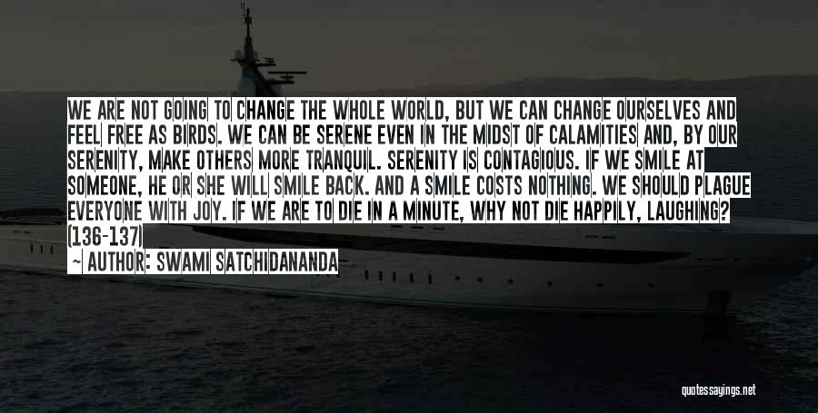 Contagious Happiness Quotes By Swami Satchidananda