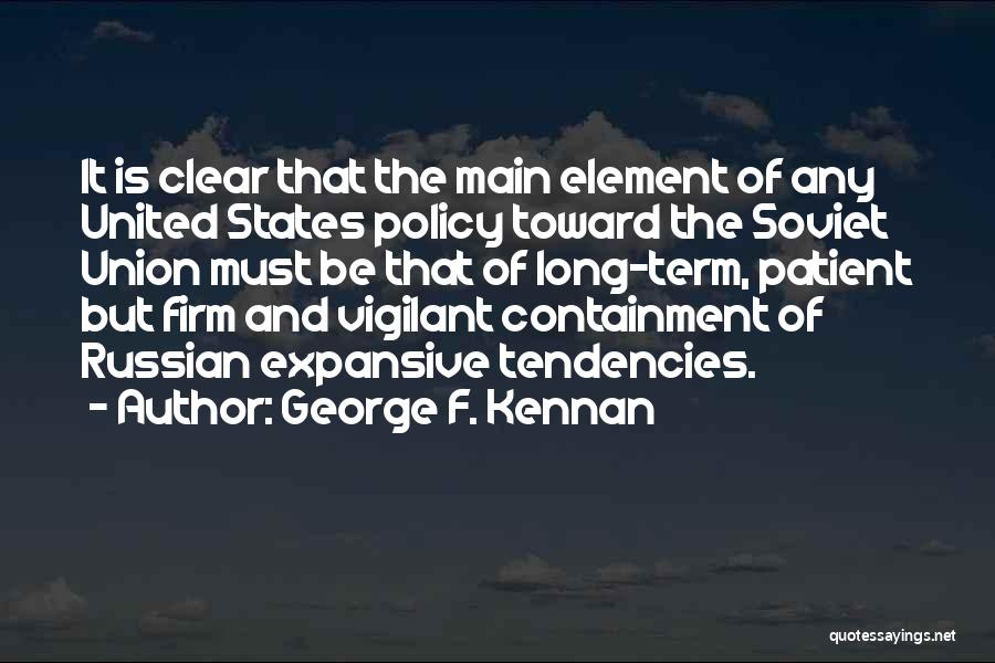 Containment Policy Quotes By George F. Kennan