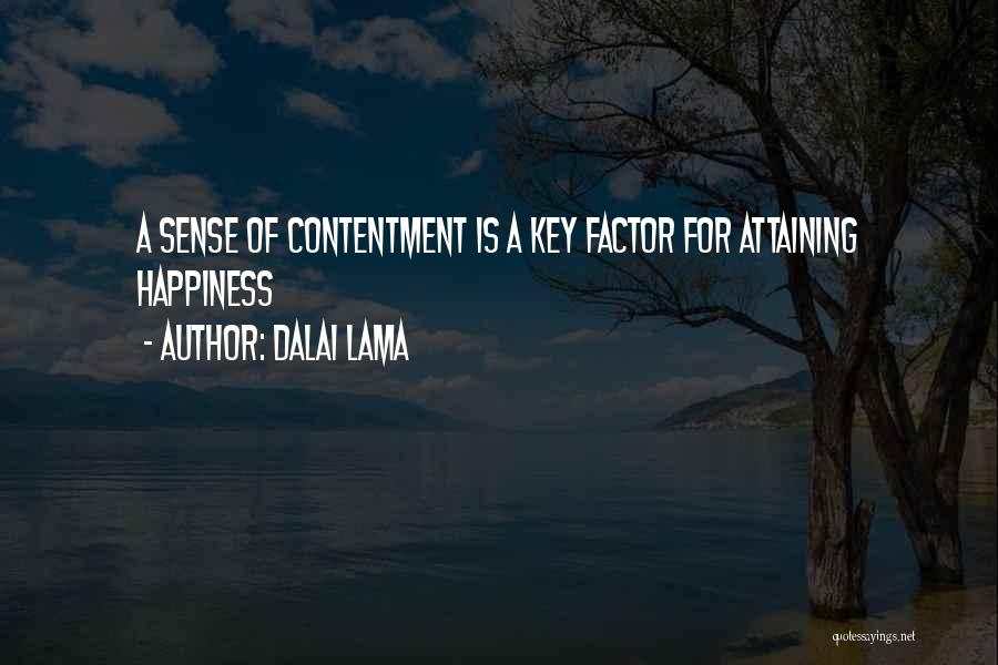 Contentment Is The Key To Happiness Quotes By Dalai Lama