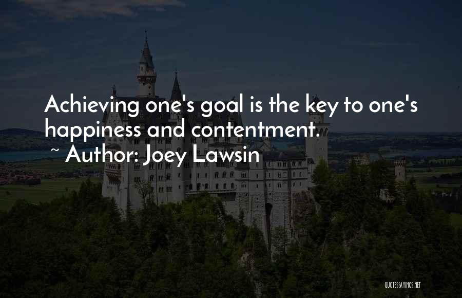 Contentment Is The Key To Happiness Quotes By Joey Lawsin