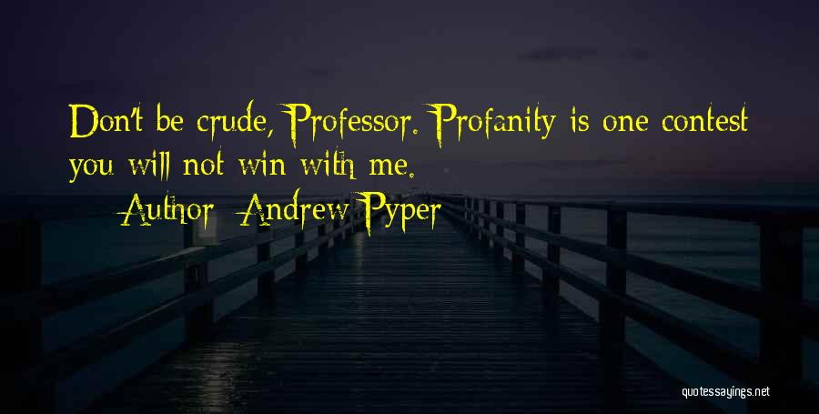 Contest Win Quotes By Andrew Pyper