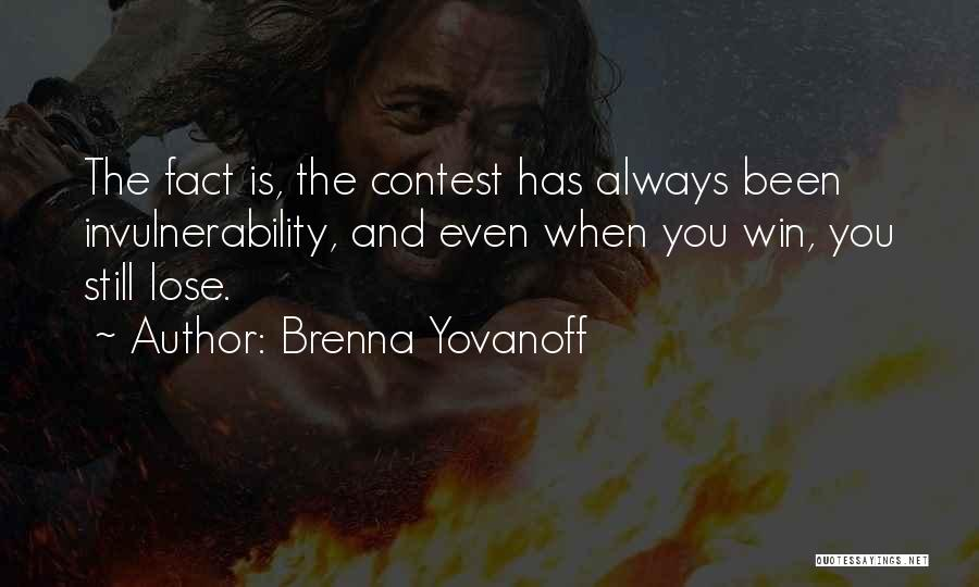Contest Win Quotes By Brenna Yovanoff