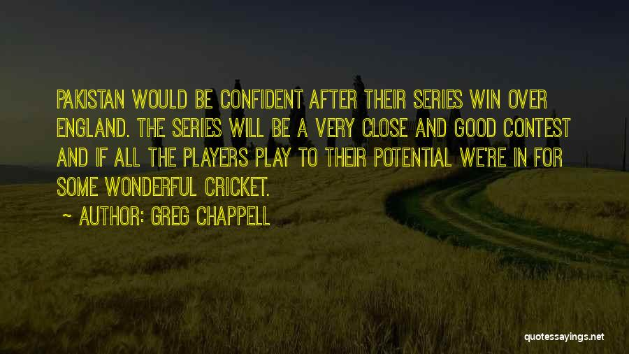 Contest Win Quotes By Greg Chappell