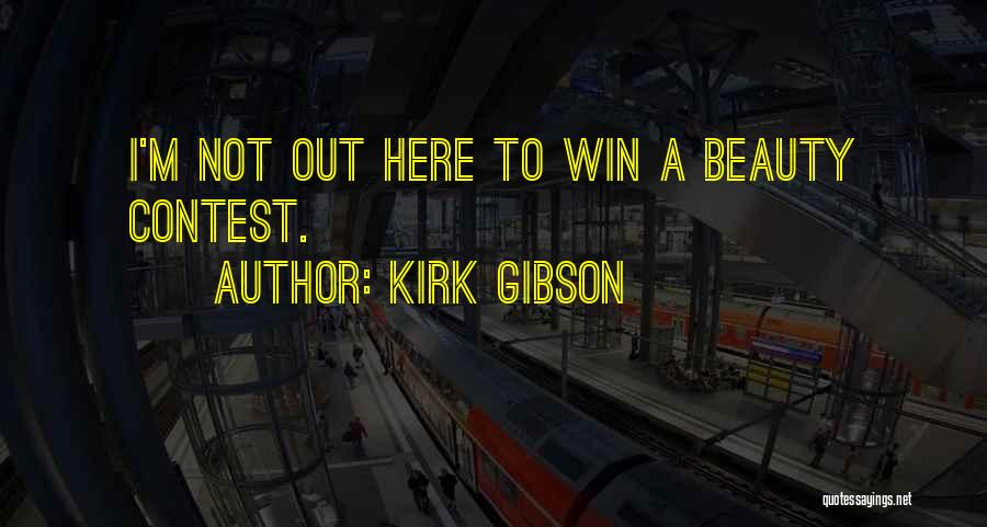 Contest Win Quotes By Kirk Gibson