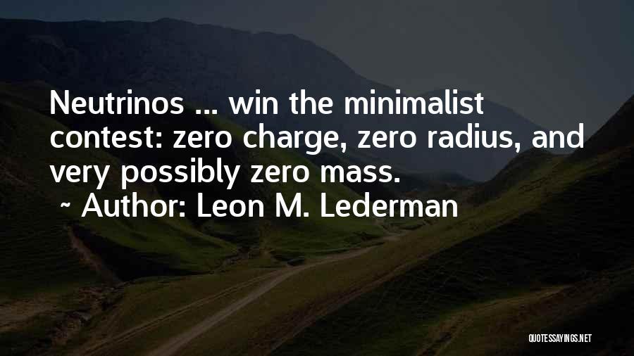 Contest Win Quotes By Leon M. Lederman