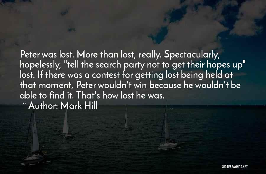 Contest Win Quotes By Mark Hill