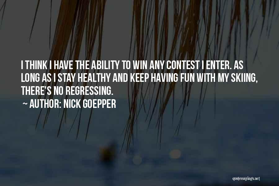 Contest Win Quotes By Nick Goepper