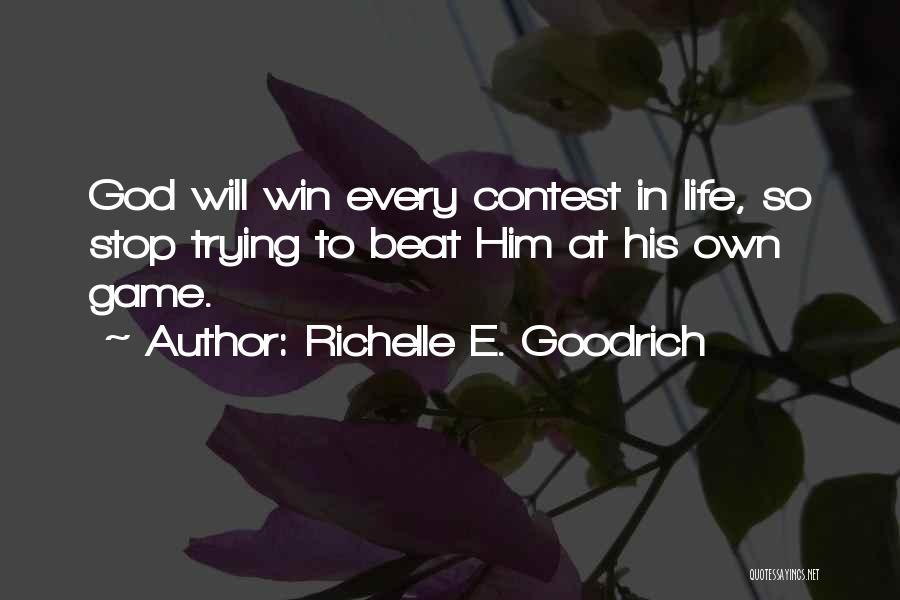 Contest Win Quotes By Richelle E. Goodrich