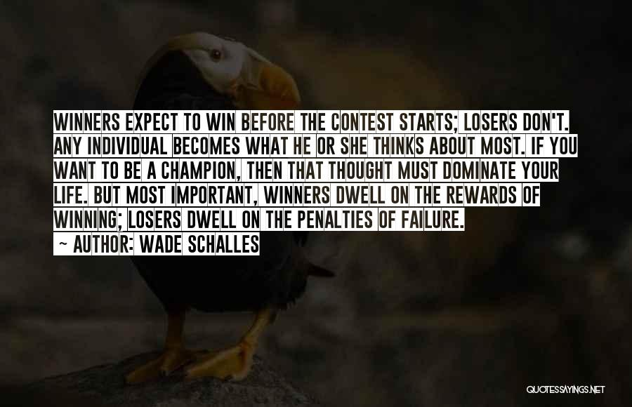 Contest Win Quotes By Wade Schalles