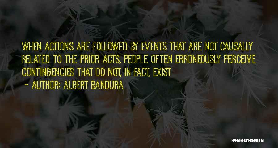 Contingencies Quotes By Albert Bandura