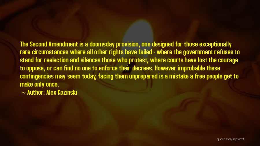 Contingencies Quotes By Alex Kozinski