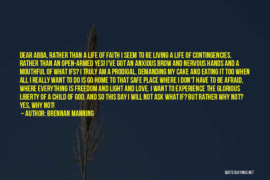 Contingencies Quotes By Brennan Manning