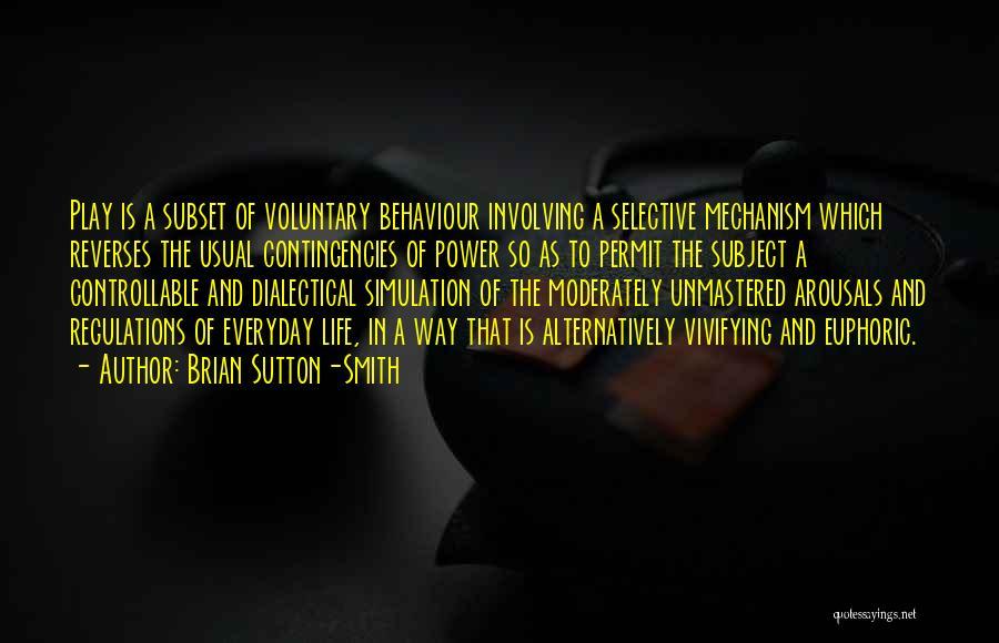 Contingencies Quotes By Brian Sutton-Smith