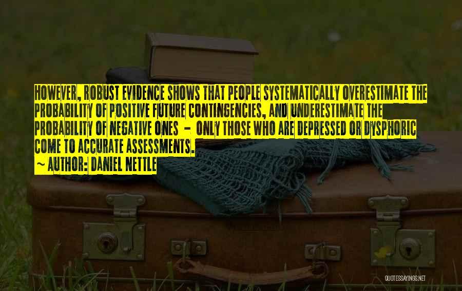 Contingencies Quotes By Daniel Nettle