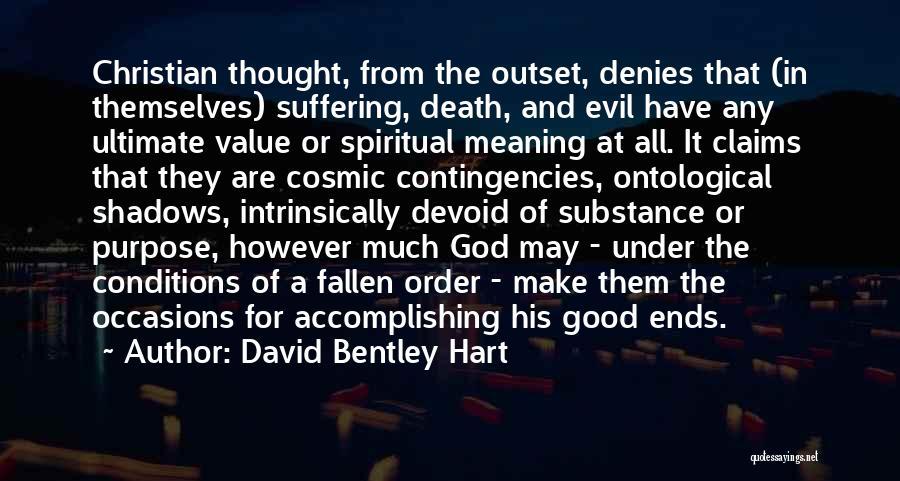 Contingencies Quotes By David Bentley Hart