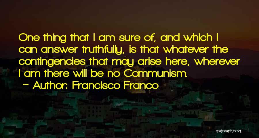 Contingencies Quotes By Francisco Franco