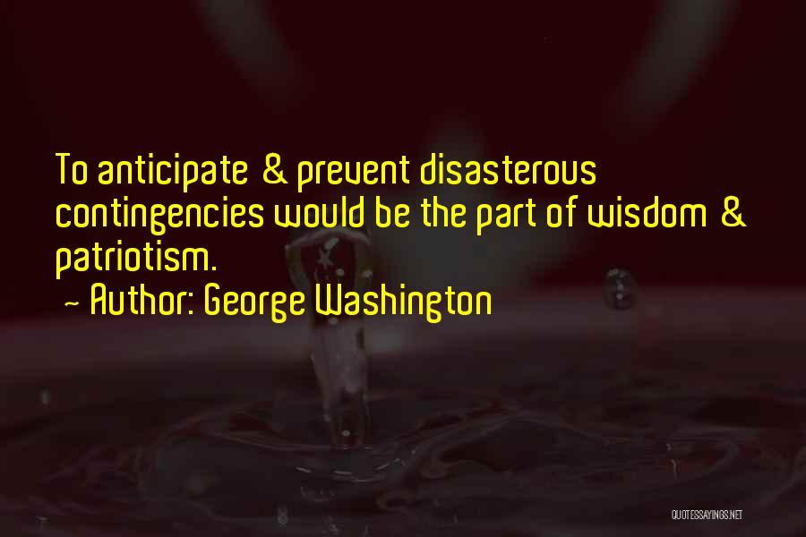 Contingencies Quotes By George Washington