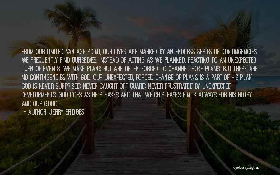 Contingencies Quotes By Jerry Bridges