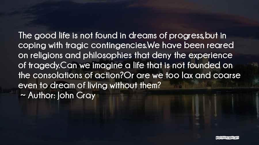 Contingencies Quotes By John Gray