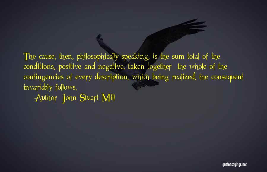 Contingencies Quotes By John Stuart Mill
