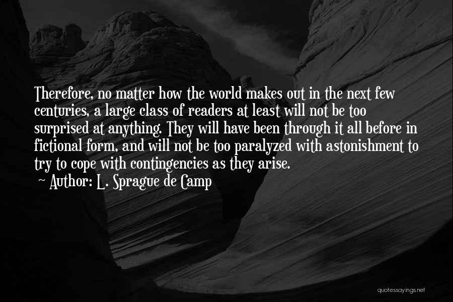 Contingencies Quotes By L. Sprague De Camp