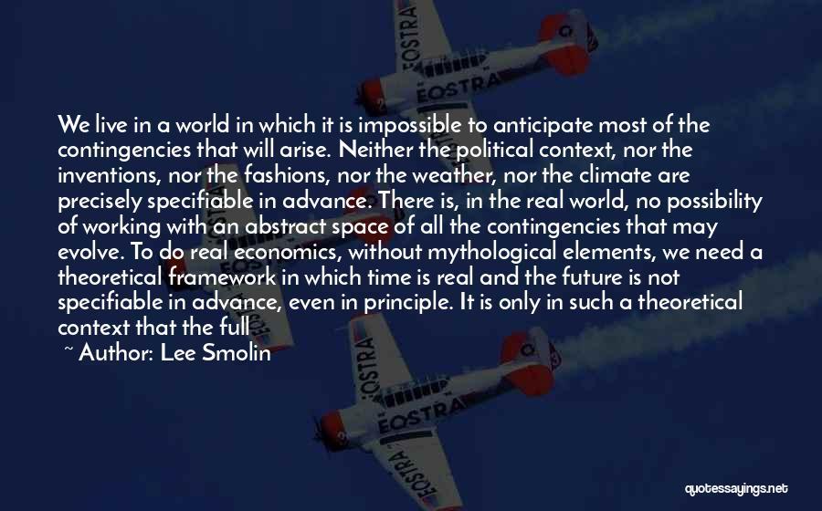 Contingencies Quotes By Lee Smolin