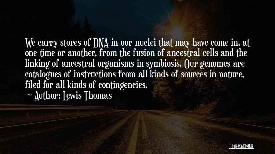 Contingencies Quotes By Lewis Thomas