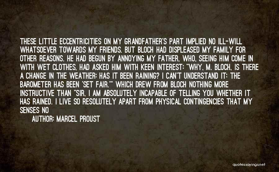 Contingencies Quotes By Marcel Proust