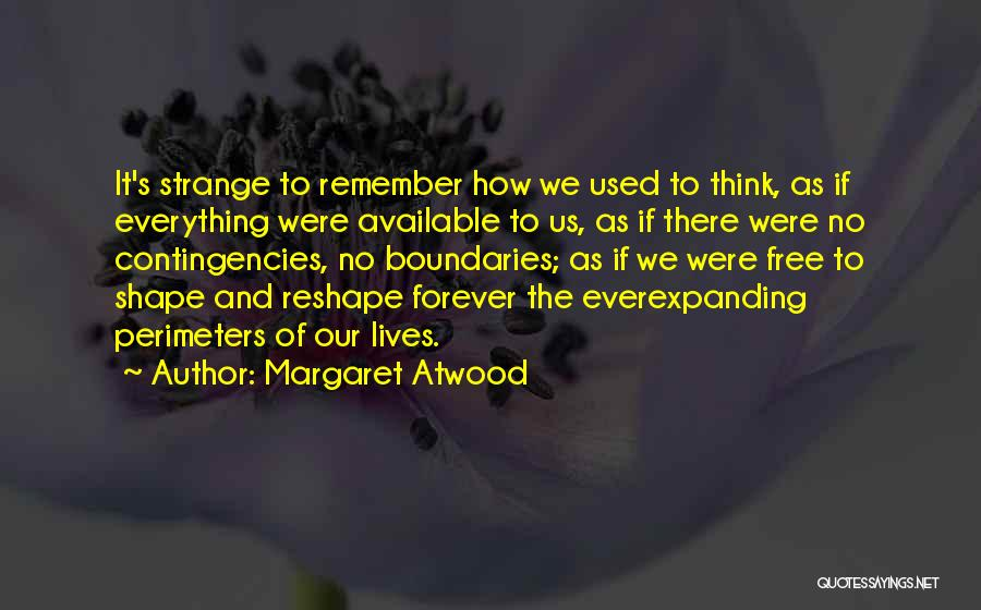 Contingencies Quotes By Margaret Atwood