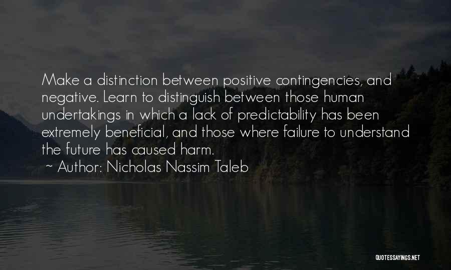 Contingencies Quotes By Nicholas Nassim Taleb