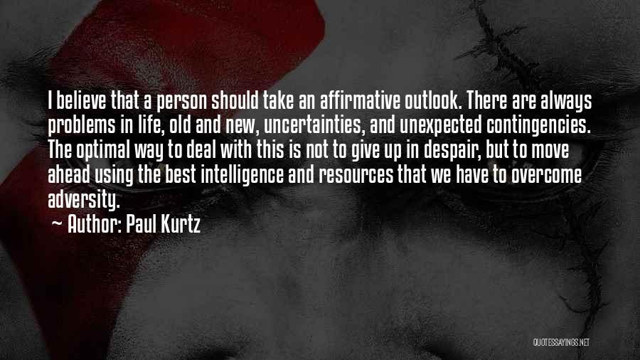 Contingencies Quotes By Paul Kurtz