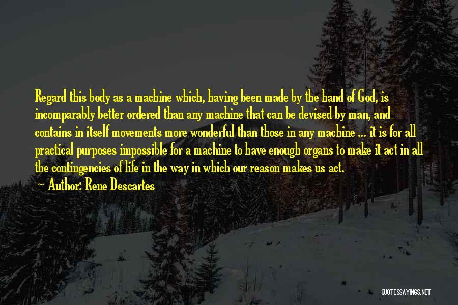 Contingencies Quotes By Rene Descartes