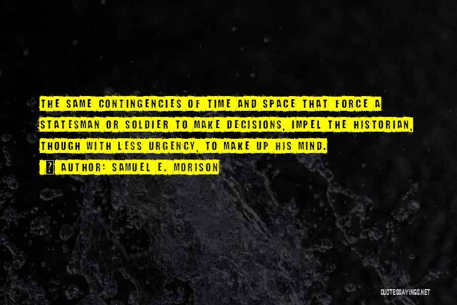 Contingencies Quotes By Samuel E. Morison
